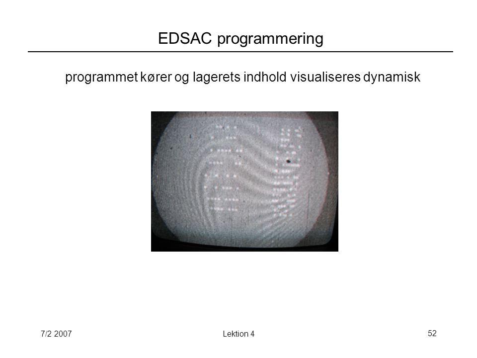 7/2 2007Lektion 452 EDSAC programmering programmet kører og lagerets indhold visualiseres dynamisk