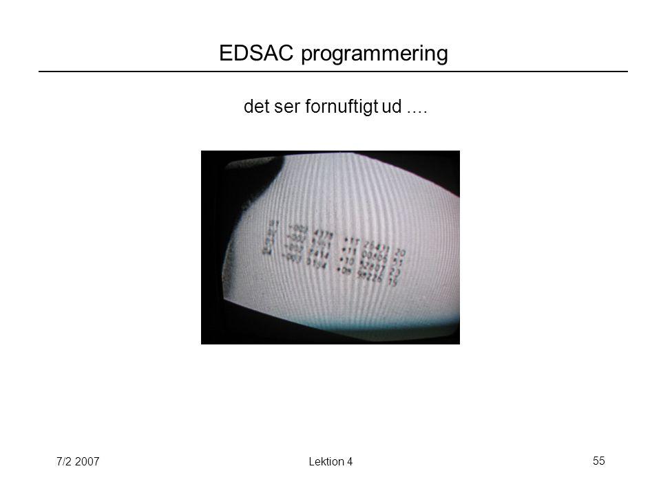 7/2 2007Lektion 455 EDSAC programmering det ser fornuftigt ud....