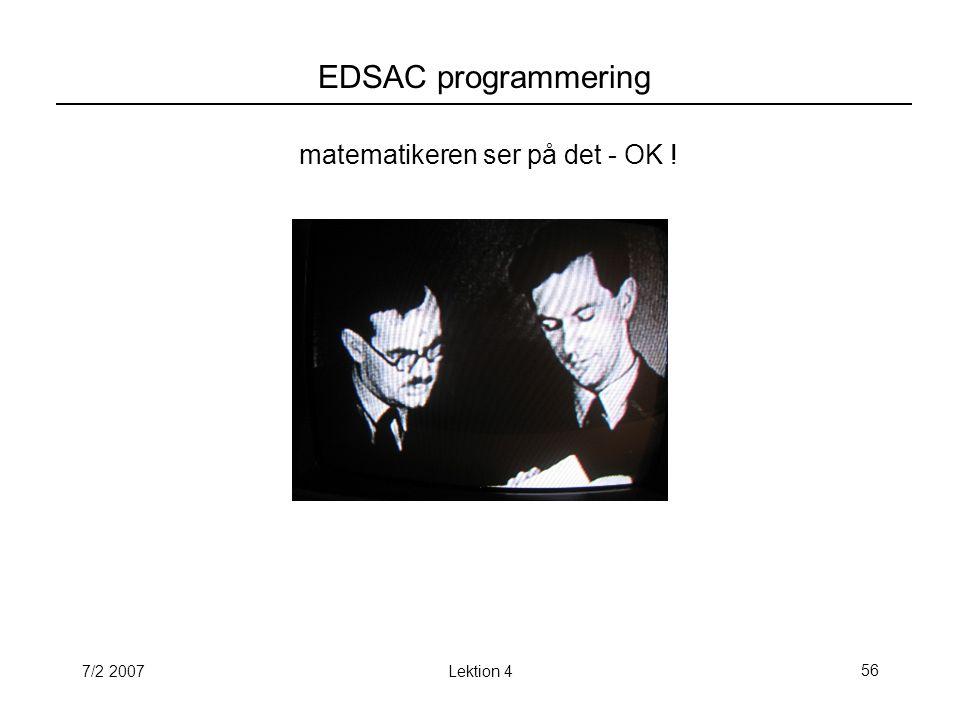 7/2 2007Lektion 456 EDSAC programmering matematikeren ser på det - OK !