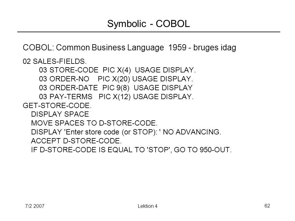 7/2 2007Lektion 462 Symbolic - COBOL COBOL: Common Business Language 1959 - bruges idag 02 SALES-FIELDS.