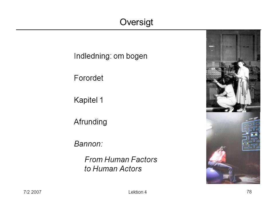 7/2 2007Lektion 478 Oversigt Indledning: om bogen Forordet Kapitel 1 Afrunding Bannon: From Human Factors to Human Actors