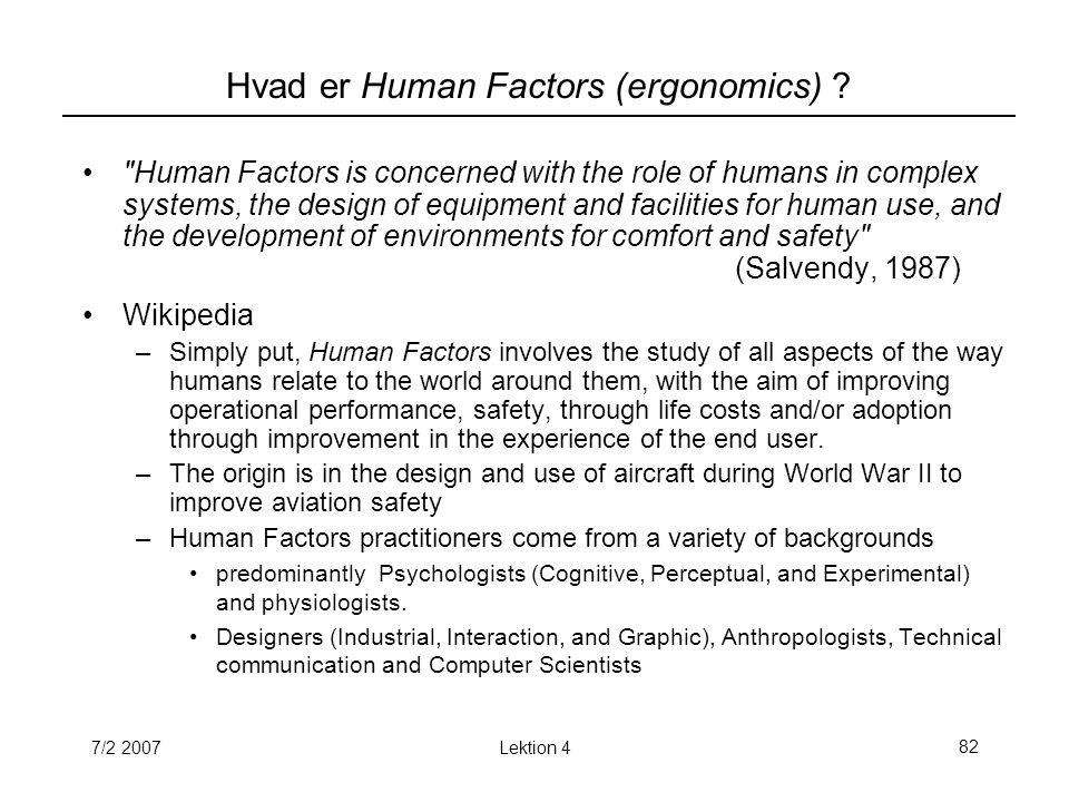 7/2 2007Lektion 482 Hvad er Human Factors (ergonomics) .