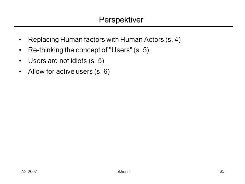 7/2 2007Lektion 485 Perspektiver Replacing Human factors with Human Actors (s.