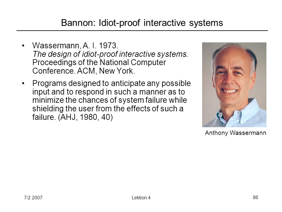 7/2 2007Lektion 486 Bannon: Idiot-proof interactive systems Wassermann, A.