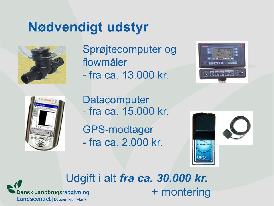 Dansk Landbrugsrådgivning Landscentret | Byggeri og Teknik Nødvendigt udstyr Datacomputer - fra ca.
