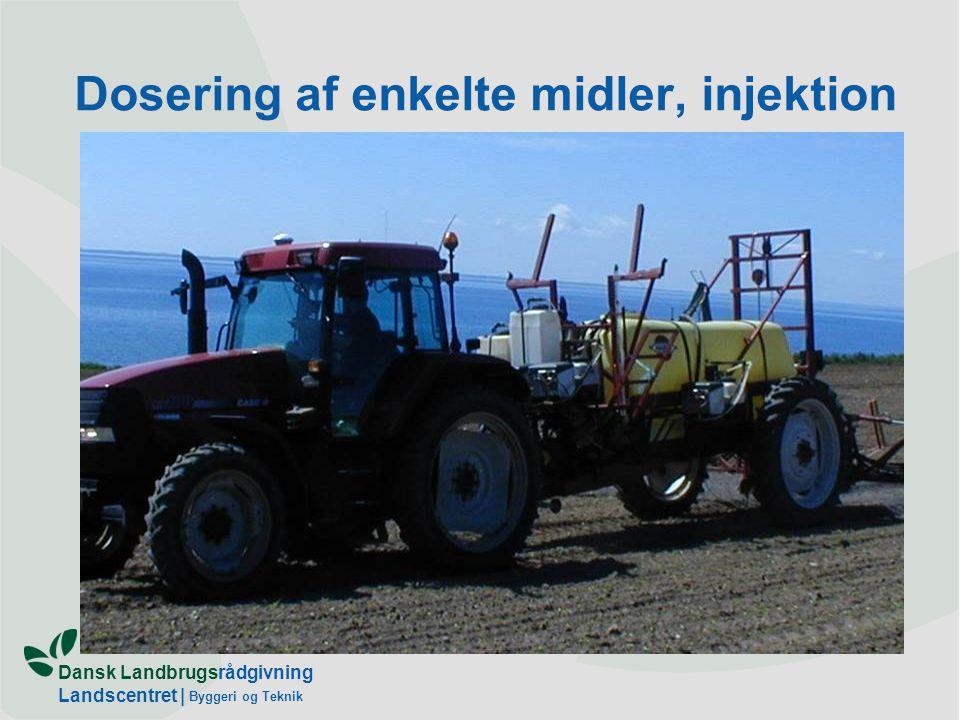 Dansk Landbrugsrådgivning Landscentret | Byggeri og Teknik Dosering af enkelte midler, injektion