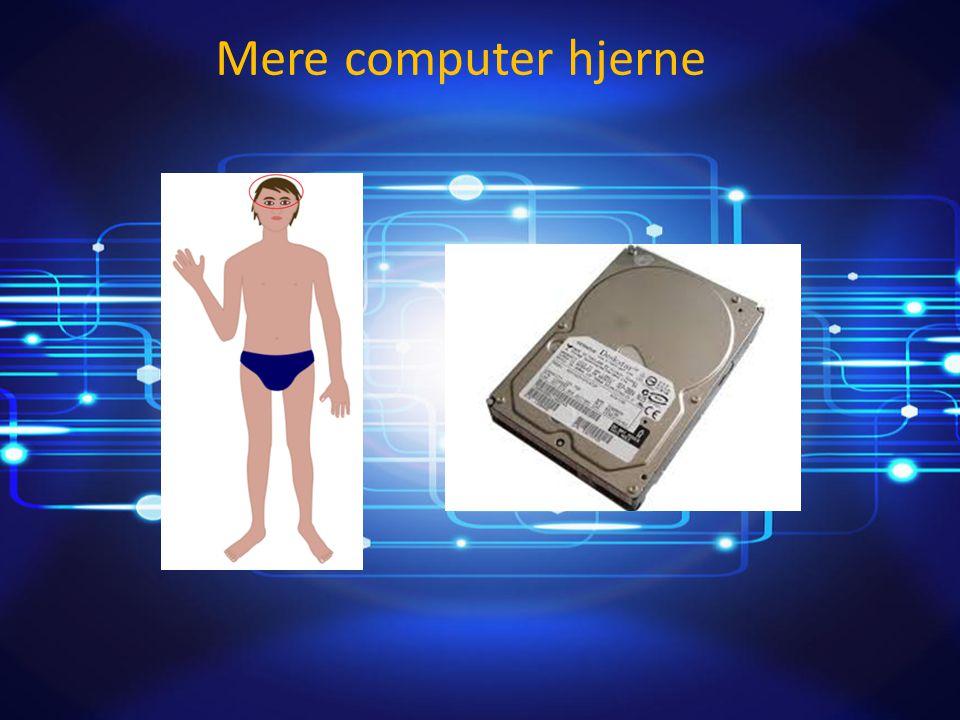 Mere computer hjerne Af: Patrick Renowden Olsen