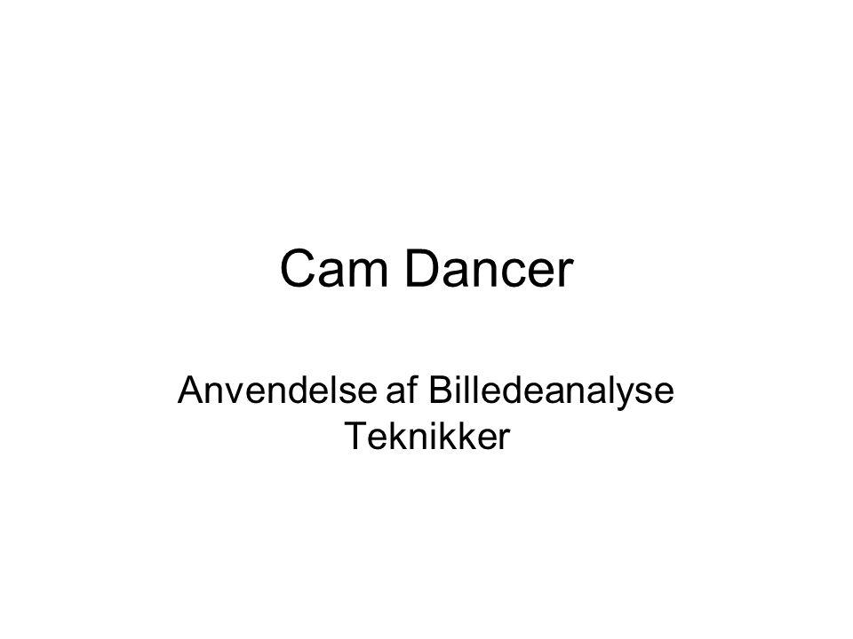 Cam Dancer Anvendelse af Billedeanalyse Teknikker