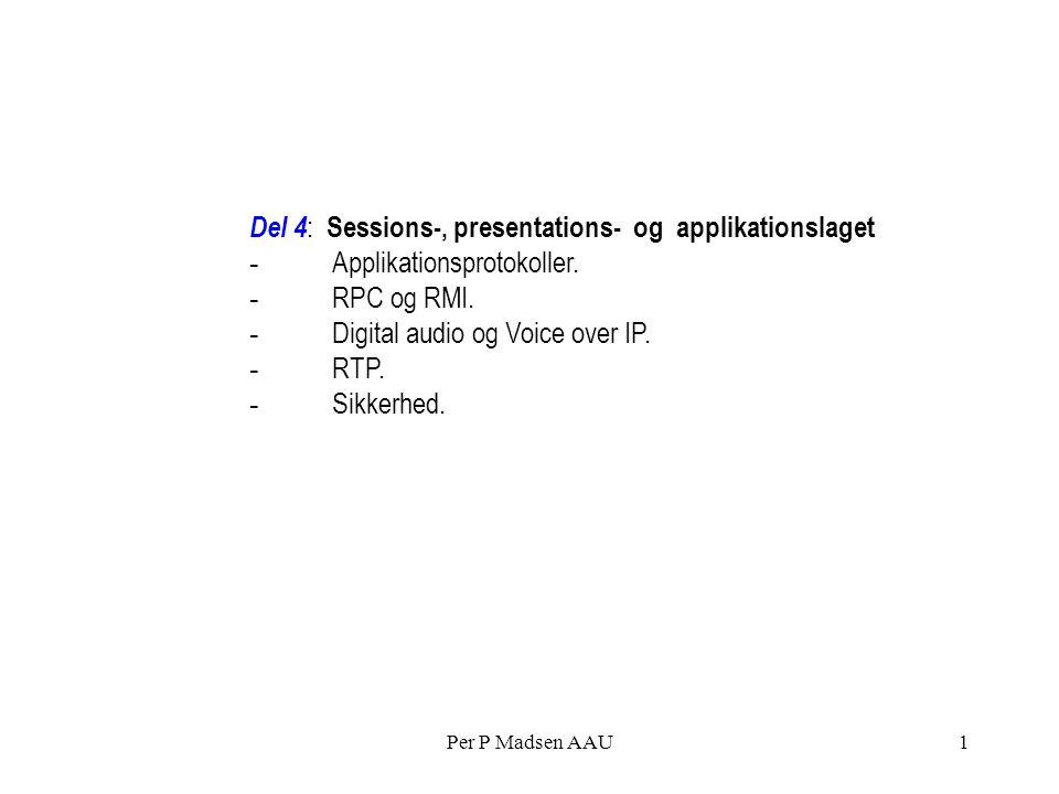 Per P Madsen AAU1 Del 4 : Sessions-, presentations- og applikationslaget - Applikationsprotokoller.