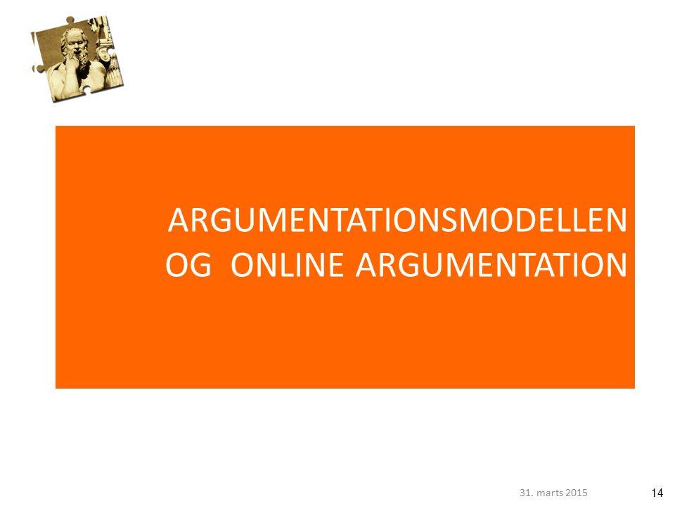 1431. marts 2015 ARGUMENTATIONSMODELLEN OG ONLINE ARGUMENTATION