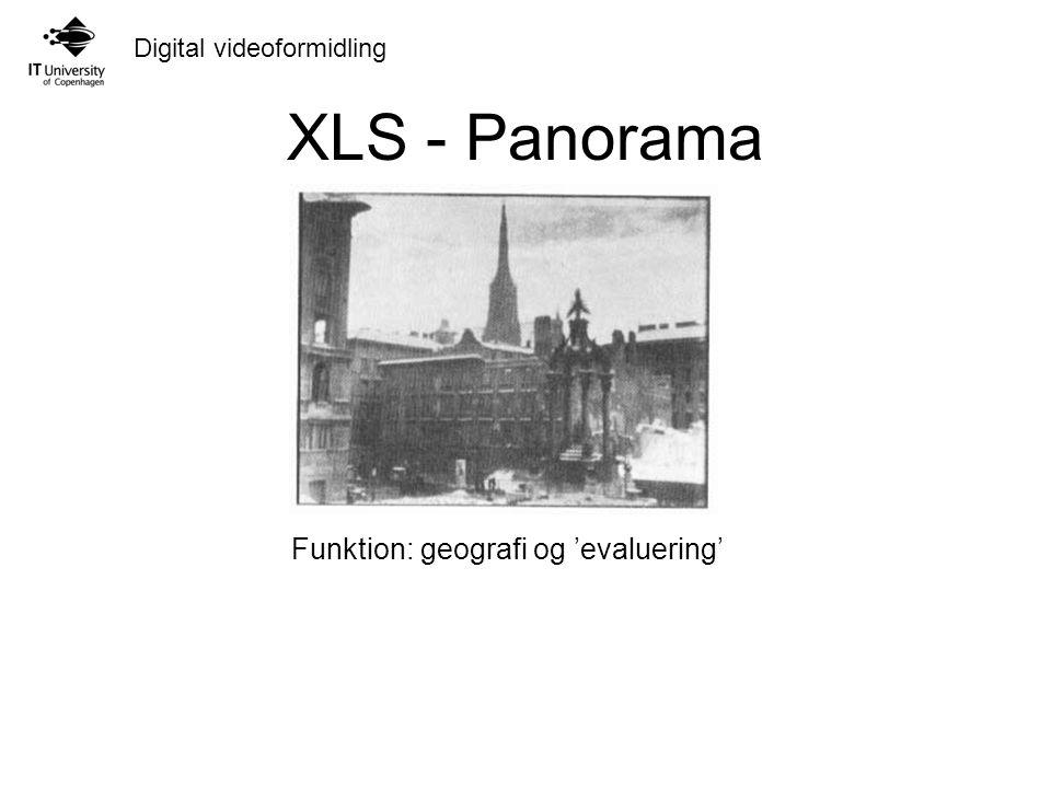 Digital videoformidling XLS - Panorama Funktion: geografi og 'evaluering'