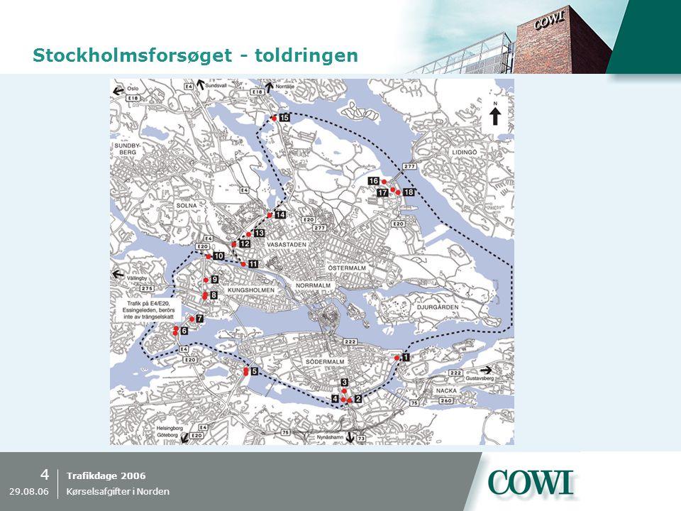 Trafikdage 2006 4 29.08.06 Kørselsafgifter i Norden Stockholmsforsøget - toldringen