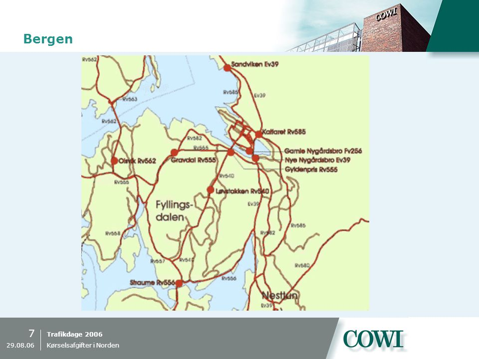 Trafikdage 2006 7 29.08.06 Kørselsafgifter i Norden Bergen