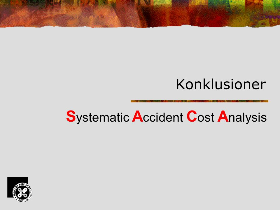 S ystematic A ccident C ost A nalysis Konklusioner