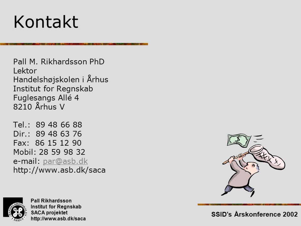 Pall Rikhardsson Institut for Regnskab SACA projektet http://www.asb.dk/saca SSID's Årskonference 2002 Kontakt Pall M.
