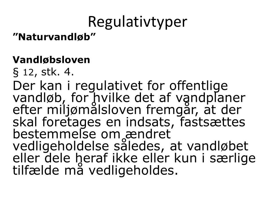 Regulativtyper Naturvandløb Vandløbsloven § 12, stk.