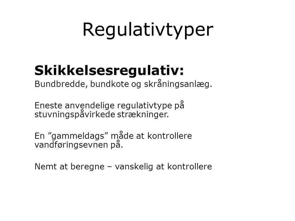 Regulativtyper Skikkelsesregulativ: Bundbredde, bundkote og skråningsanlæg.