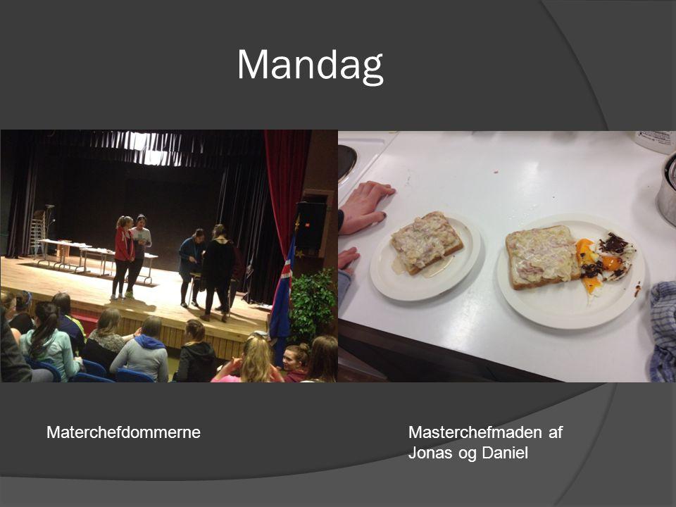 Mandag Masterchefmaden af Jonas og Daniel Materchefdommerne
