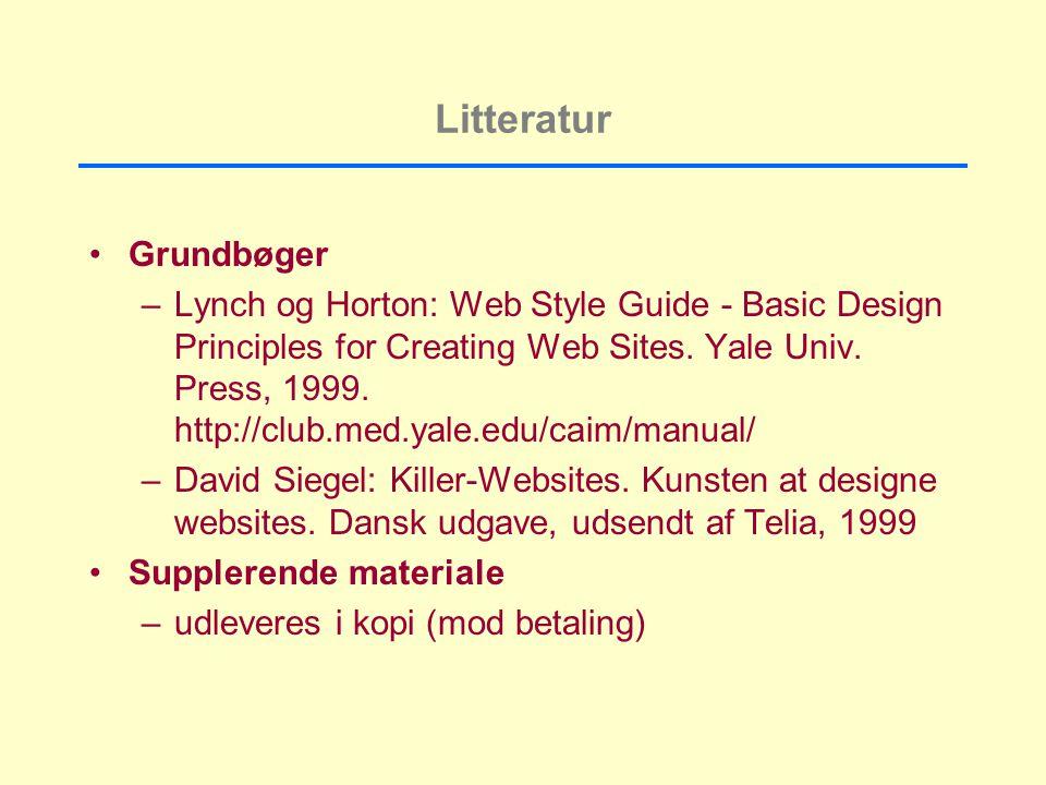 Litteratur Grundbøger –Lynch og Horton: Web Style Guide - Basic Design Principles for Creating Web Sites.