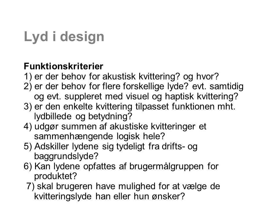 Lyd i design Funktionskriterier 1) er der behov for akustisk kvittering.
