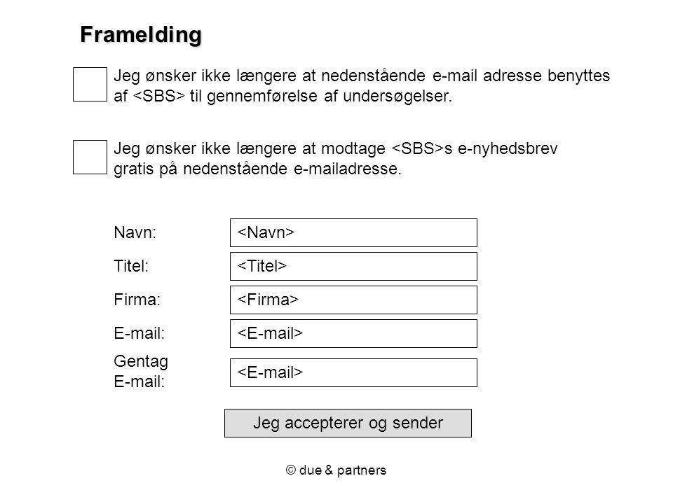 © due & partners Jeg ønsker ikke længere at nedenstående e-mail adresse benyttes af til gennemførelse af undersøgelser.