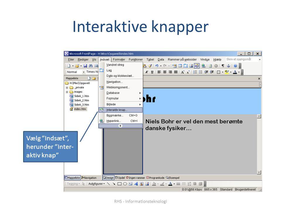 Interaktive knapper Vælg Indsæt , herunder Inter- aktiv knap RHS - Informationsteknologi