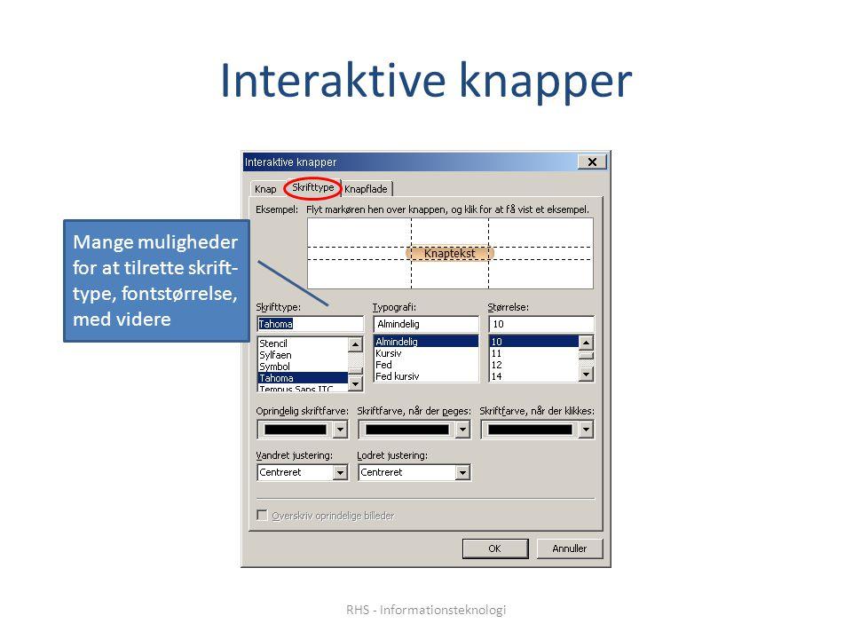 Interaktive knapper Mange muligheder for at tilrette skrift- type, fontstørrelse, med videre RHS - Informationsteknologi