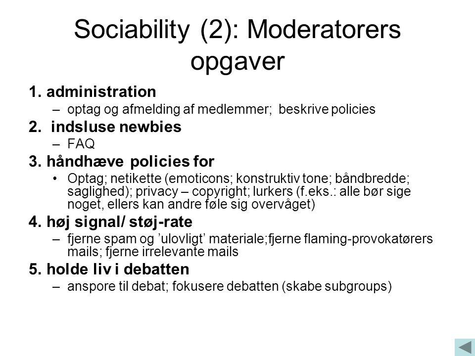 Sociability (2): Moderatorers opgaver 1.administration –optag og afmelding af medlemmer; beskrive policies 2.