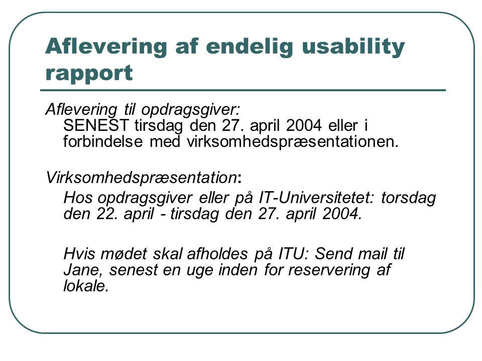 Aflevering af endelig usability rapport Aflevering til opdragsgiver: SENEST tirsdag den 27.