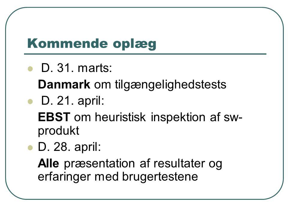 Kommende oplæg D. 31. marts: Danmark om tilgængelighedstests D.