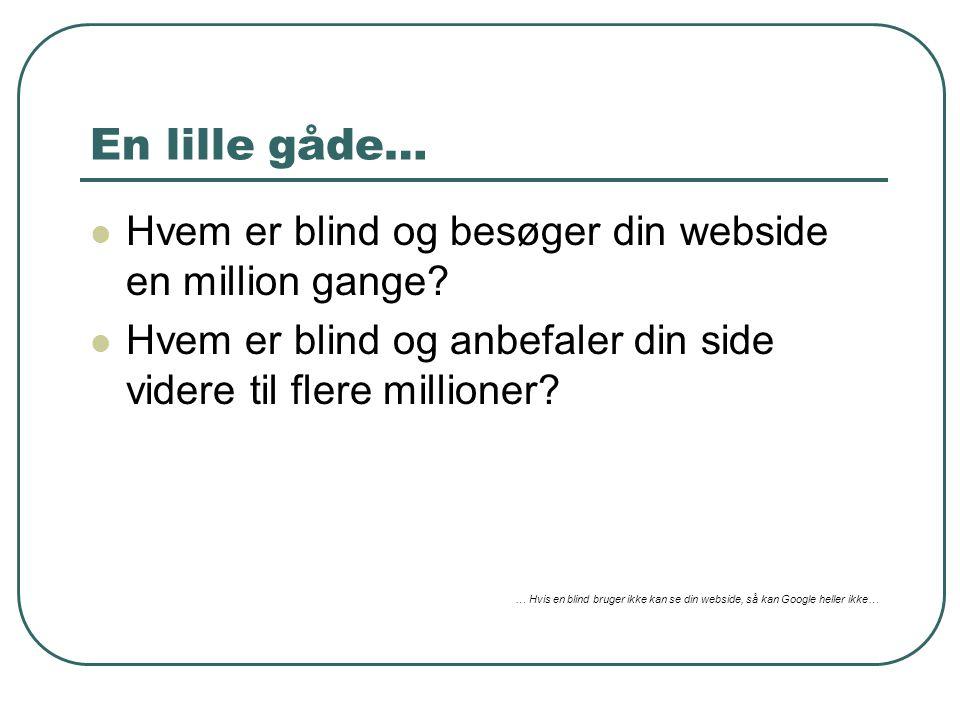 En lille gåde… Hvem er blind og besøger din webside en million gange.