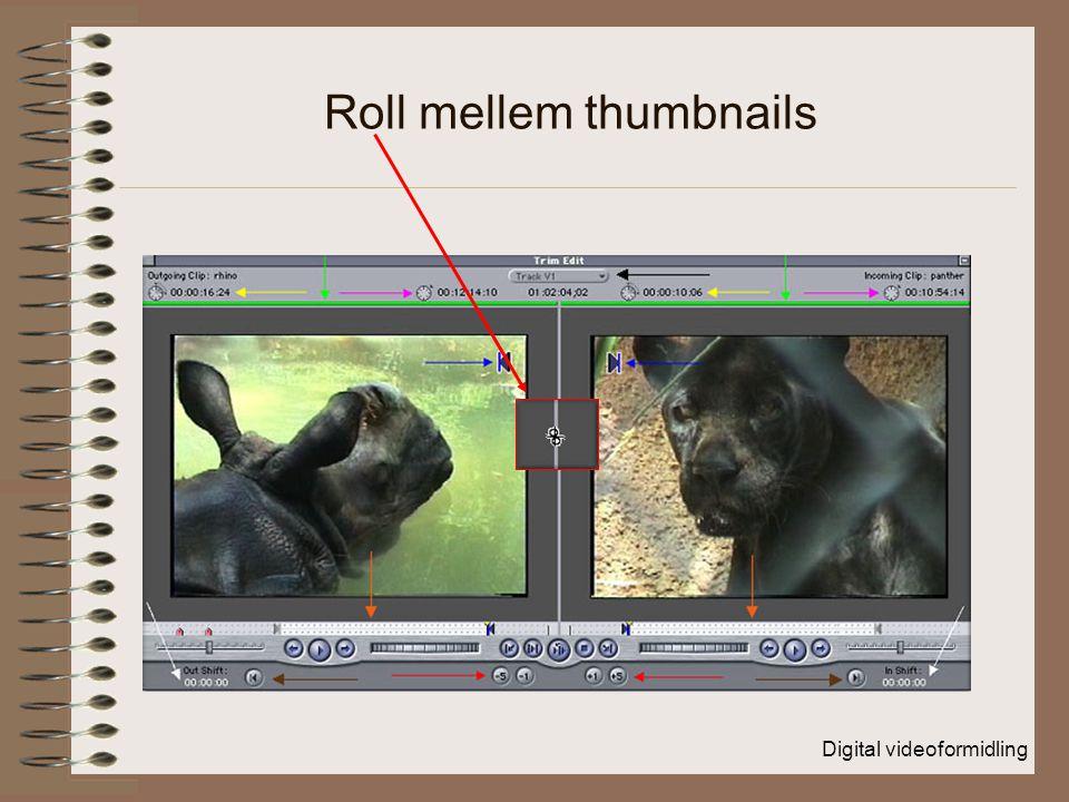 Digital videoformidling Roll mellem thumbnails