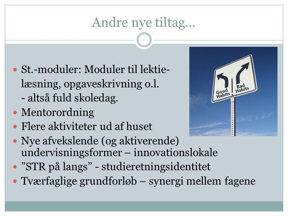 Andre nye tiltag… St.-moduler: Moduler til lektie- læsning, opgaveskrivning o.l.