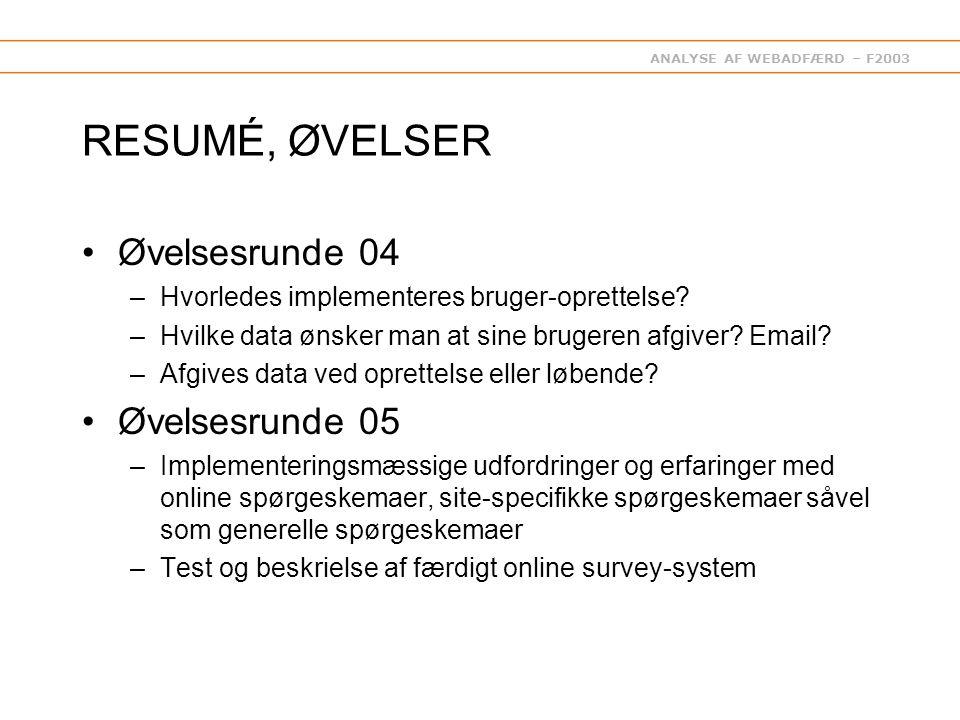ANALYSE AF WEBADFÆRD – F2003 RESUMÉ, ØVELSER Øvelsesrunde 04 –Hvorledes implementeres bruger-oprettelse.