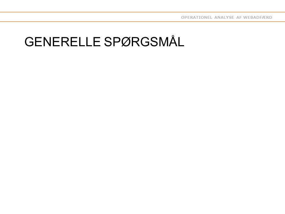 OPERATIONEL ANALYSE AF WEBADFÆRD GENERELLE SPØRGSMÅL