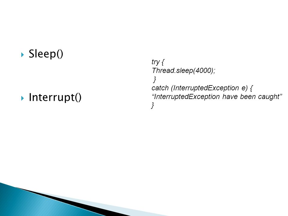  Sleep()  Interrupt() try { Thread.sleep(4000); } catch (InterruptedException e) { InterruptedException have been caught }