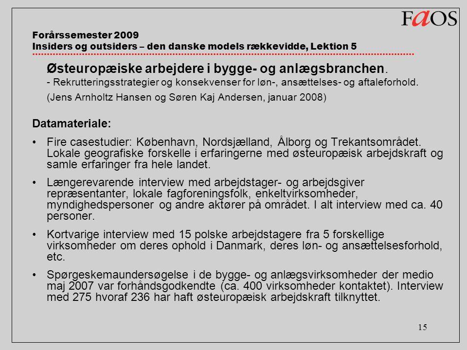 15 Forårssemester 2009 Insiders og outsiders – den danske models rækkevidde, Lektion 5 Østeuropæiske arbejdere i bygge- og anlægsbranchen.