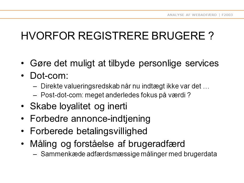 ANALYSE AF WEBADFÆRD | F2003 HVORFOR REGISTRERE BRUGERE .