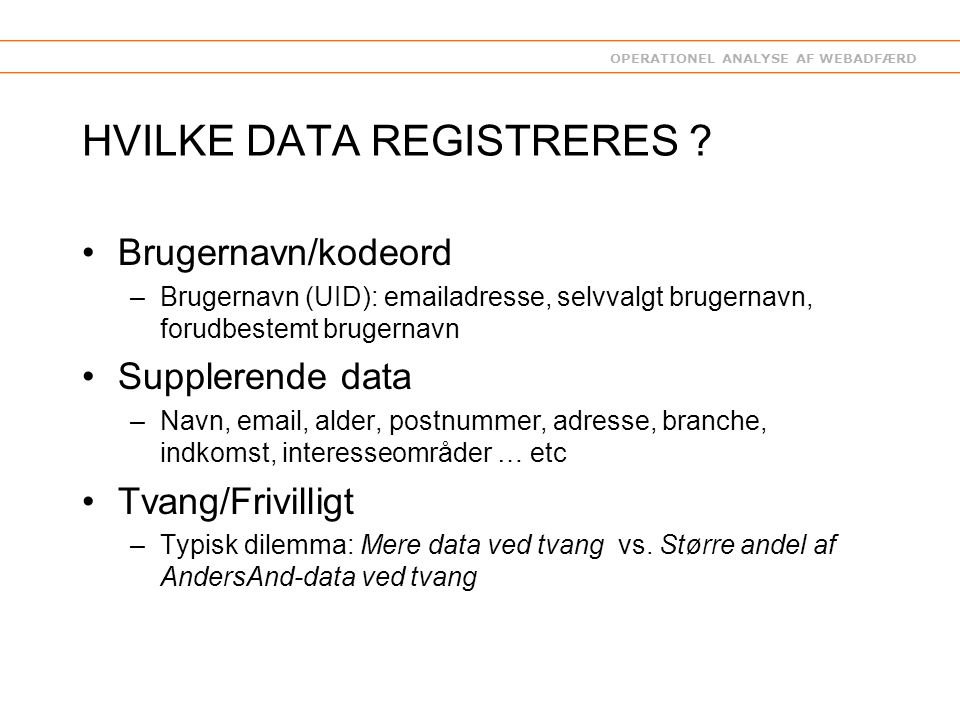 OPERATIONEL ANALYSE AF WEBADFÆRD HVILKE DATA REGISTRERES .