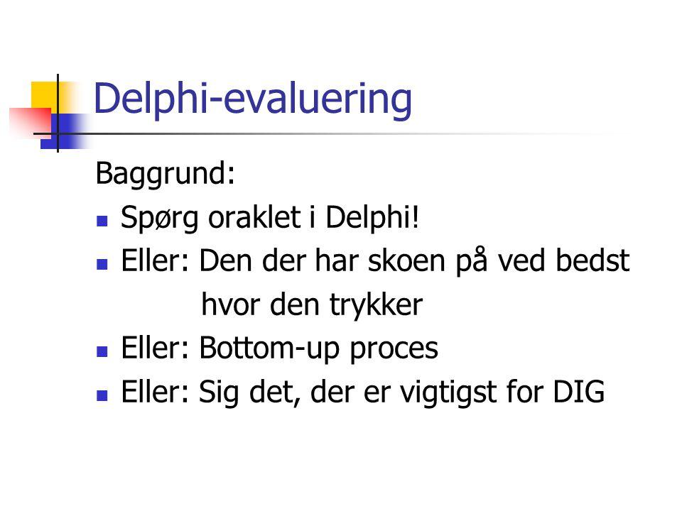 Delphi-evaluering Baggrund: Spørg oraklet i Delphi.