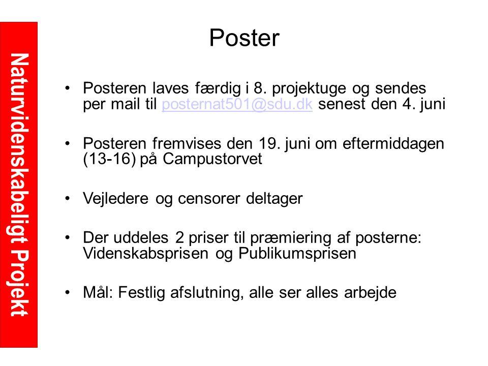 Naturvidenskabeligt Projekt Poster Posteren laves færdig i 8.