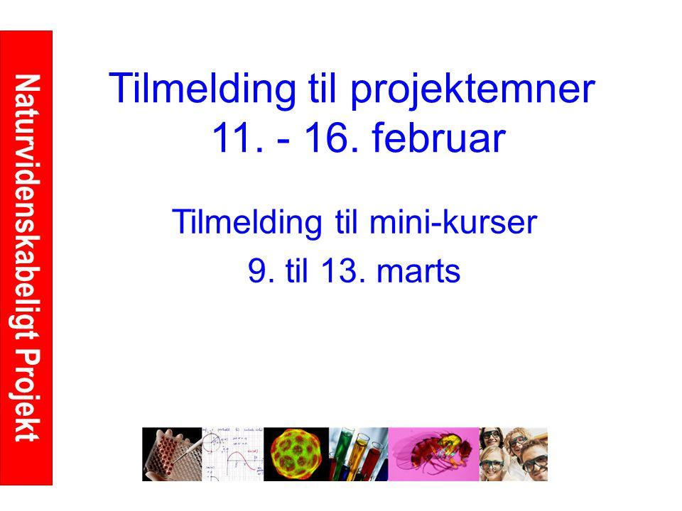 Naturvidenskabeligt Projekt Tilmelding til projektemner 11.