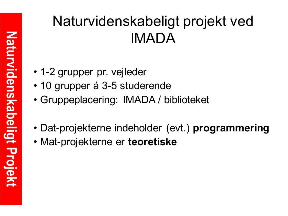 Naturvidenskabeligt Projekt Naturvidenskabeligt projekt ved IMADA 1-2 grupper pr.