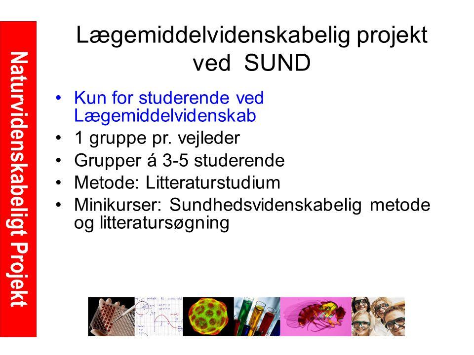 Naturvidenskabeligt Projekt Lægemiddelvidenskabelig projekt ved SUND Kun for studerende ved Lægemiddelvidenskab 1 gruppe pr.