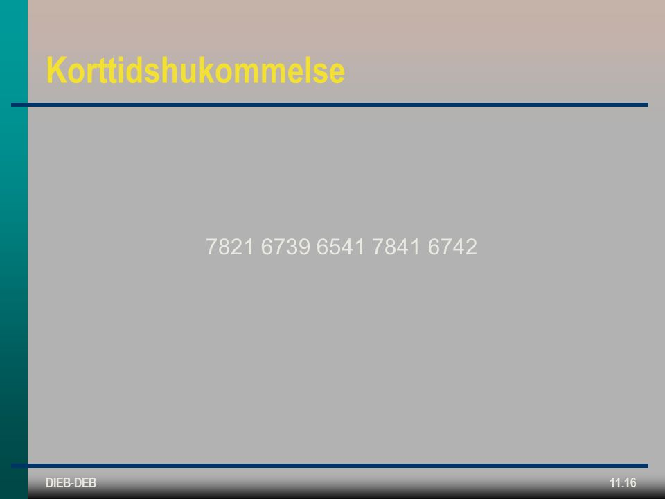 DIEB-DEB11.16 Korttidshukommelse 7821 6739 6541 7841 6742