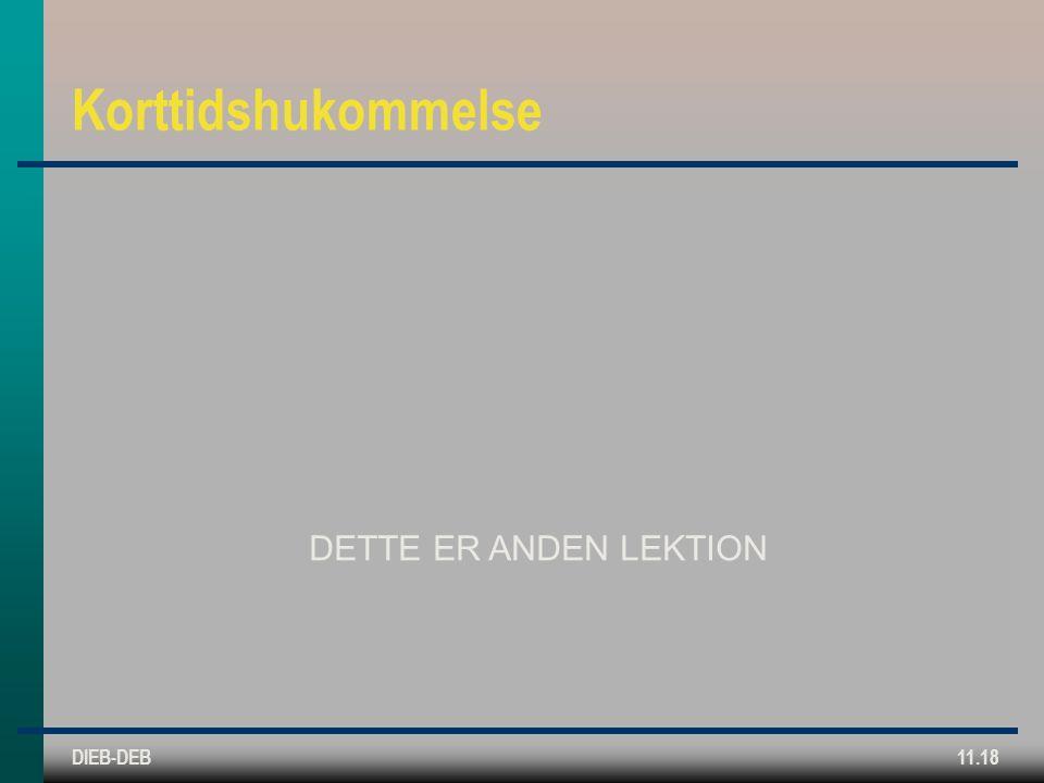 DIEB-DEB11.18 Korttidshukommelse DETTE ER ANDEN LEKTION