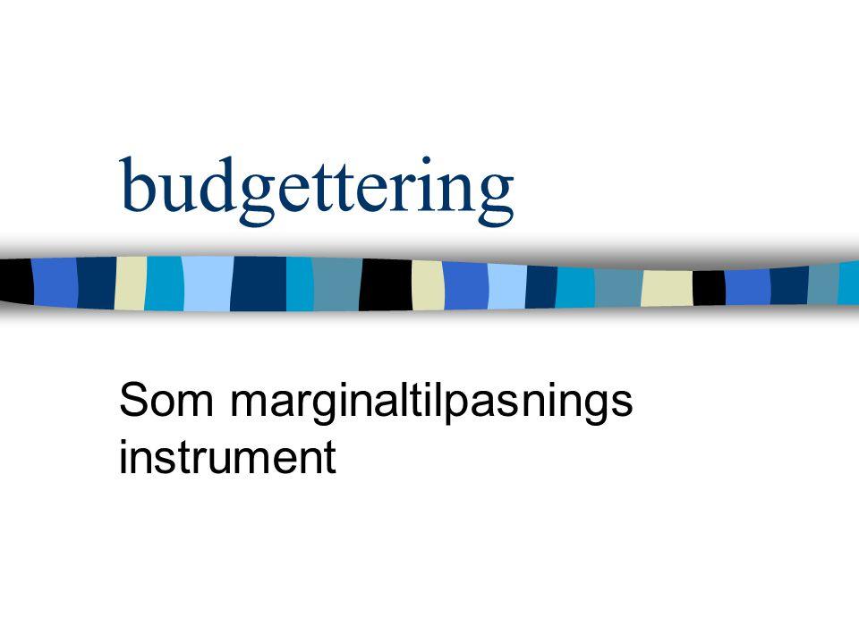 budgettering Som marginaltilpasnings instrument