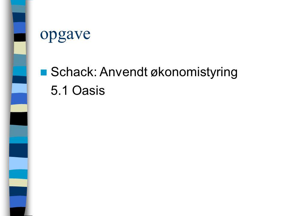 opgave Schack: Anvendt økonomistyring 5.1 Oasis