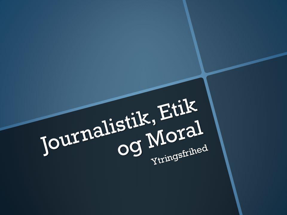 Journalistik, Etik og Moral Ytringsfrihed