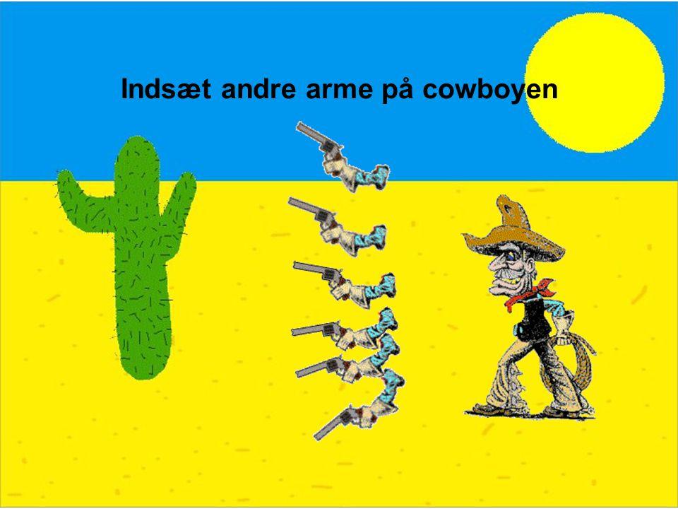 Indsæt andre arme på cowboyen